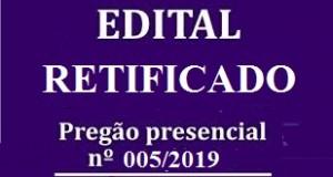 Aviso de Licitação Pregão nº005/2019 Edital Retificado
